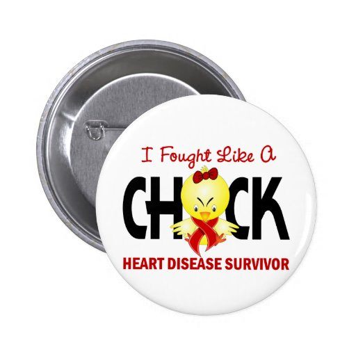 I Fought Like A Chick Heart Disease Survivor Pinback Button