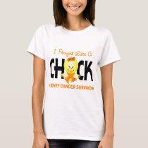 I Fought Like A Chick Kidney Cancer Survivor T-Shirt