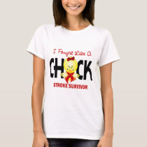 I Fought Like A Chick Stroke Survivor T-Shirt