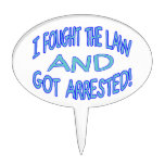 I Fought The Law & Got Arrested Cake Toppers