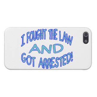 I Fought The Law & Got Arrested Cover For iPhone SE/5/5s
