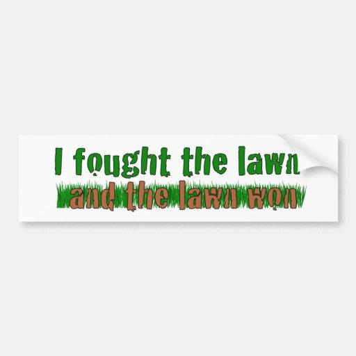 I Fought The Lawn Car Bumper Sticker