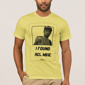 I Found ACL Mike T-Shirt