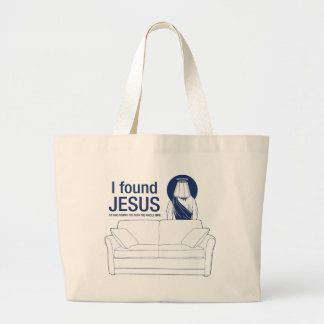 I found jesus he was behind the couch the whole ti large tote bag