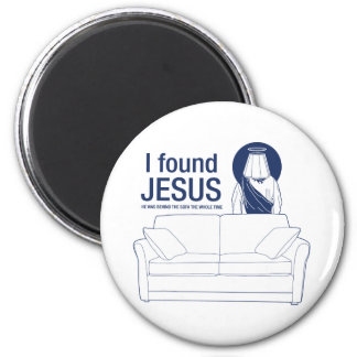 I found jesus he was behind the couch the whole ti magnet