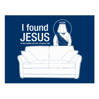 i found jesus he was behind the sofa the whole tim postcard