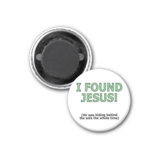 I found Jesus! He was hiding behind the sofa... 1 Inch Round Magnet