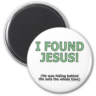 I found Jesus! He was hiding behind the sofa... 2 Inch Round Magnet
