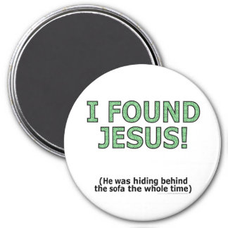 I found Jesus! He was hiding behind the sofa... 3 Inch Round Magnet