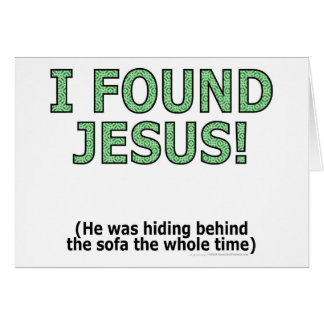 I found Jesus! He was hiding behind the sofa... Card