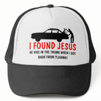 I found Jesus spoof Trucker Hat