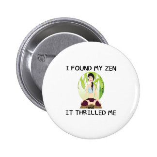 """I Found My Zen"" Button"