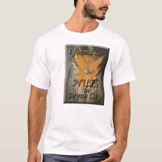 I found nuts in Boyne City T-Shirt