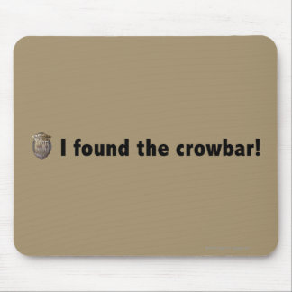 I found the crowbar Black Mousepads