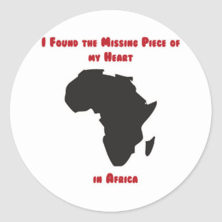 I Found the Missing Piece of my Heart in Africa Classic Round Sticker