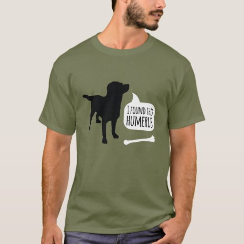 I Found This Humerus Bone Dog T_Shirt
