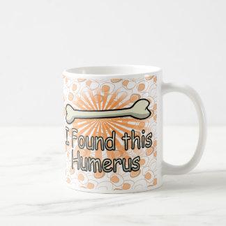 I Found This Humerus Bone, Funny Coffee Mug