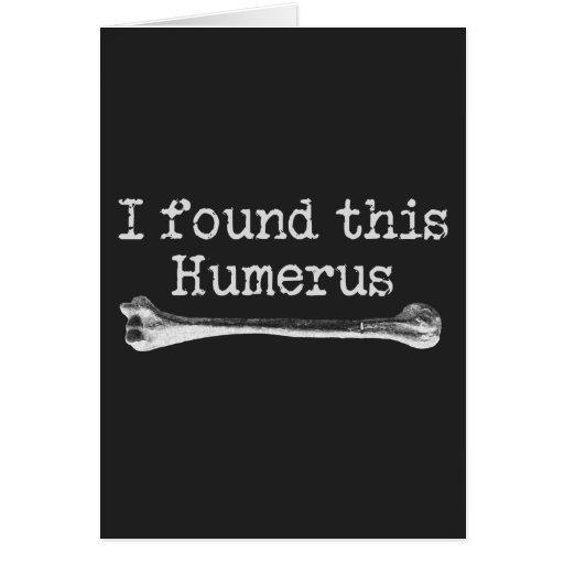 I found this Humerus Card