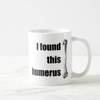 I Found This Humerus Coffee Mug