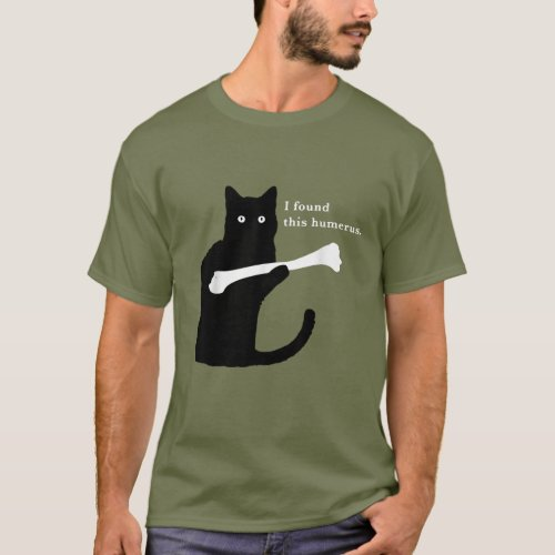 I Found This Humerus Funny Cat Lover T_Shirt