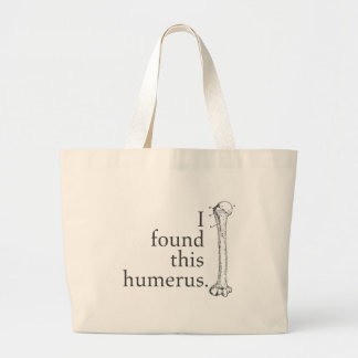 I Found This Humerus Large Tote Bag