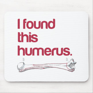 I found this humerus mouse pad