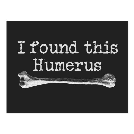 I found this Humerus Post Cards