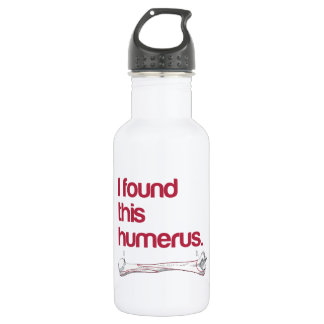 I found this humerus stainless steel water bottle