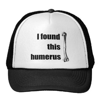 I Found This Humerus Trucker Hat