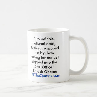 """""""I found this national debt, doubled, wrapped i... Coffee Mug"""