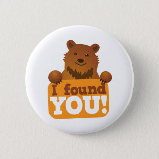 I FOUND YOU teddy bears picnic bear Pinback Button