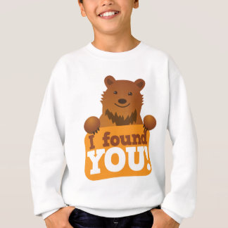 I FOUND YOU teddy bears picnic bear Sweatshirt