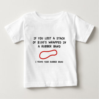 I Found Your Rubber Band Baby T-Shirt