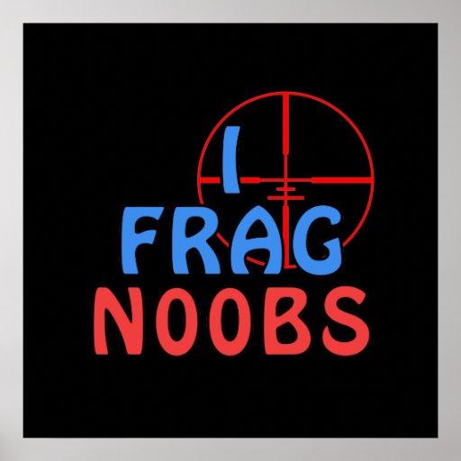 I Frag N00bs Print