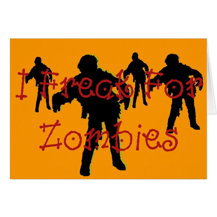 I Freak for Zombies Halloween Cards