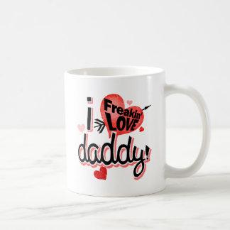 I Freakin LOVE Daddy! Classic White Coffee Mug