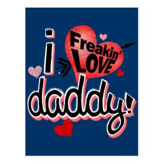 I Freakin Love Daddy! Postcard