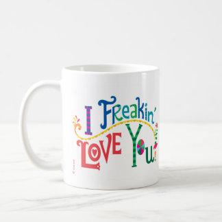 I freakin' love you coffee mug
