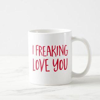 I Freaking Love You. Coffee Mug