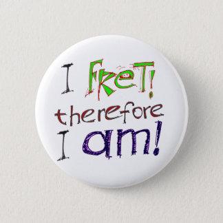 I Fret! Button