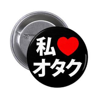 I friki del japonés del ~ de Otaku del corazón Pin Redondo De 2 Pulgadas