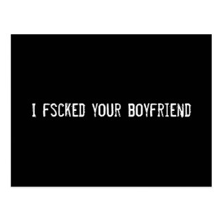 I fscked your boyfriend postcard
