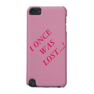 ¡I fue perdido una vez…! Caja del teléfono Funda Para iPod Touch 5G