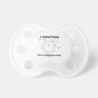 I Function On A Complex Cycle (Krebs Cycle) BooginHead Pacifier