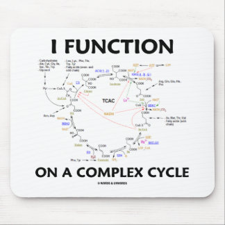I Function On A Complex Cycle (Krebs Cycle Humor) Mouse Pad