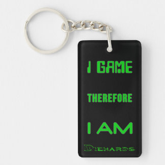 I Game Therefore I AM Diehards Keychain