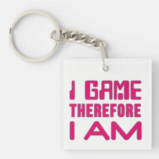 I Game Therefore I AM Gamer Girl Keychain