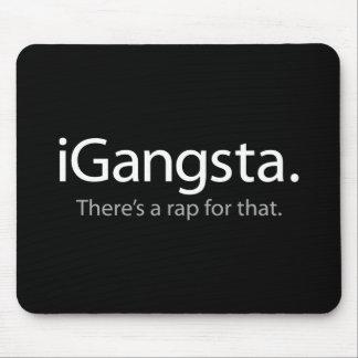 i Gangsta - hay un rap para ese (el iGangsta) Alfombrilla De Ratón
