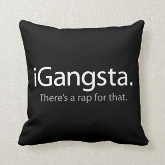 i Gangsta - There's a Rap For That (iGangsta) Throw Pillow