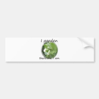I Garden Therefore I am with pea blossom Bumper Stickers